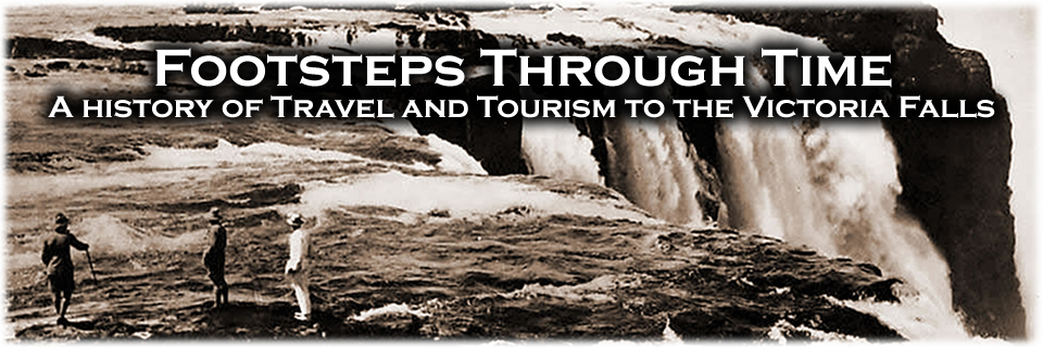 Footsteps Through Time - A History of Travel and Tourism to the Victoria Falls