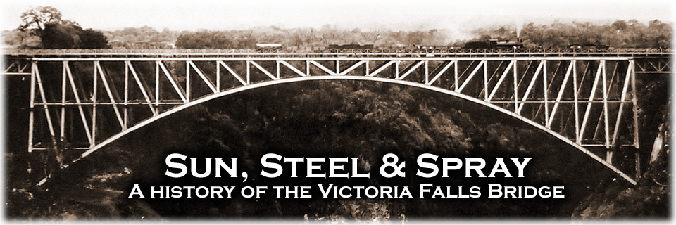 Sun, Steel & Spray - A history of the Victoria Falls Bridge